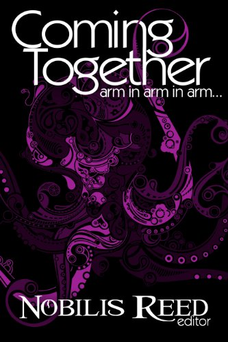 Coming Together: Arm in Arm in Arm... by [Sarai, Lisabet, Roberts, Teresa Noelle, Leong, Annabeth, Sanchez-Garcia, C.]